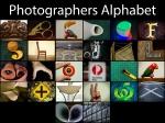 Photographers Alphabet -JamesAllan